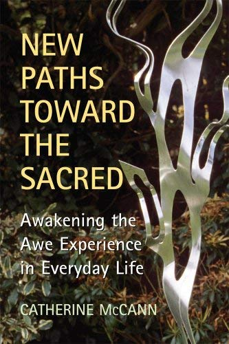 9780809145515: New Paths Toward the Sacred: Awakening the Awe Experience in Everyday Living