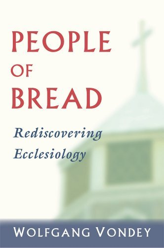 9780809145591: People of Bread: Rediscovering Ecclesiology