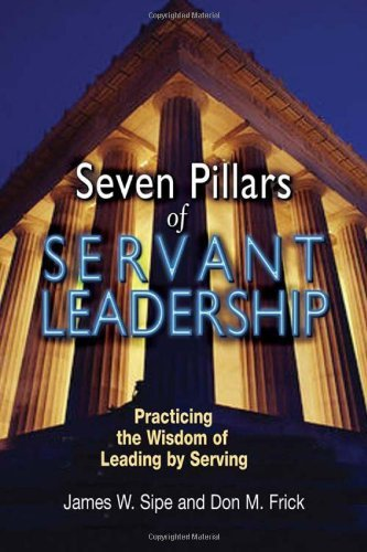 9780809145607: Seven Pillars of Servant Leadership: Practicing the Wisdom of Leading by Serving