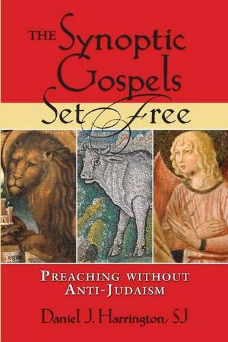Synoptic Gospels Set Free, The (Studies in Judaism and Christianity) (0809145839) by Daniel J. Harrington