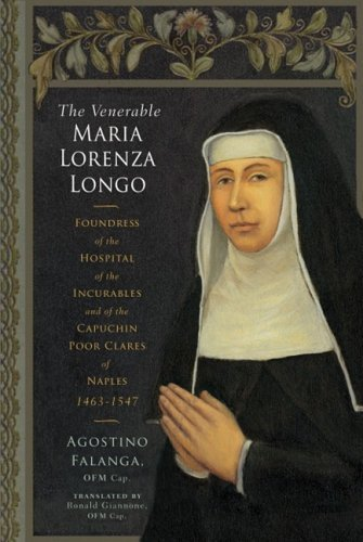 9780809145959: The Venerable Maria Lorenza Longo: Foundress of the Hospital of the Incurables and of the Capuchin Poor Clares of Naples, 1463-1547