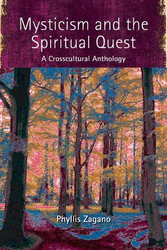 Mysticism and the Spiritual Quest: A Crosscultural Anthology: Phyllis Zagano
