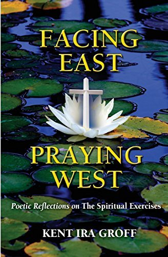 9780809146284: Facing East, Praying West: Poetic Reflections on the Spiritual Exercises