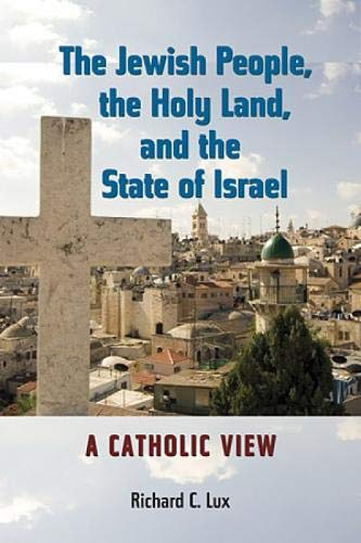 9780809146321: The Jewish People, the Holy Land, and the State of Israel: A Catholic View (Stimulus Books) (Studies in Judaism and Christianity)