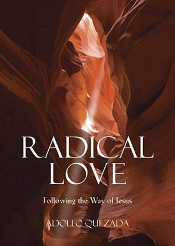 Radical Love: Following the Way of Jesus (0809146371) by Adolfo Quezada