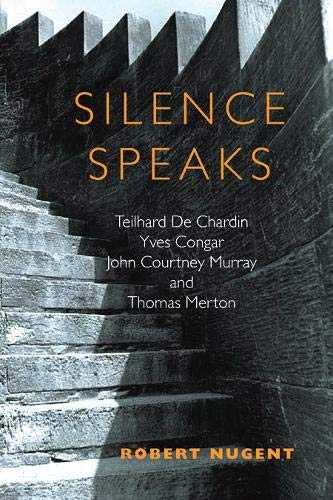 Silence Speaks: Teilhard de Chardin, Yves Congar,