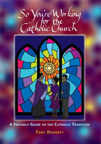 9780809146543: So You're Working for the Catholic Church: A Friendly Guide to the Catholic Tradition