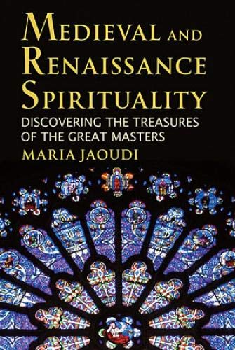 9780809146598: Medieval and Renaissance Spirituality: Discovering the Treasures of the Great Masters