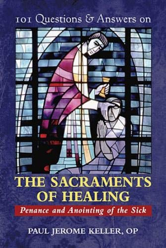 9780809146604: 101 Questions & Answers on the Sacraments of Healing: Penance and Anointing of the Sick