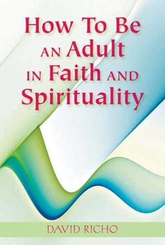 9780809146918: How to Be an Adult in Faith and Spirituality