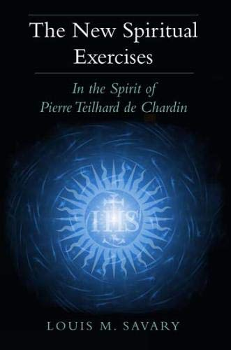 9780809146956: New Spiritual Exercises, The: In the Spirit of Pierre Teilhard de Chardin