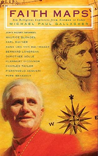 9780809146987: Faith Maps: Ten Religious Explorers from Newman to Joseph Ratzinger