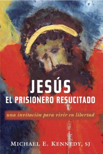 9780809147021: Jesus, El Prisionero Resucitado: Una invitación para vivir en libertad (Spanish Edition)
