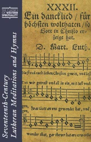 9780809147298: Seventeenth-Century Lutheran Meditations and Hymns (Classics of Western Spirituality)