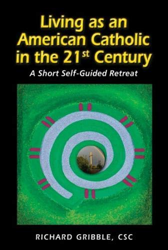 9780809147311: Living as an American Catholic in the 21st Century: A Short, Self-Guided Retreat