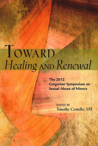 9780809147946: Toward Healing and Renewal: The 2012 Gregorian Symposium on Sexual Abuse of Minors