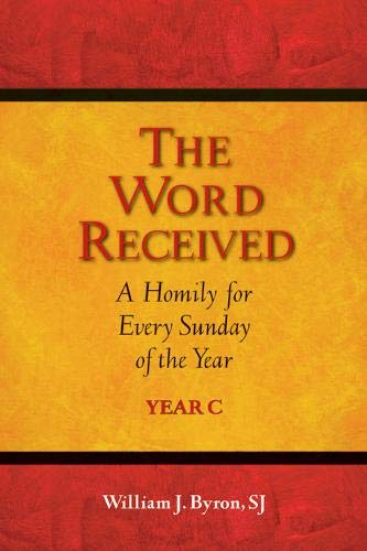 9780809148097: The Word Received: A Homily for Every Sunday of the Year; Year C