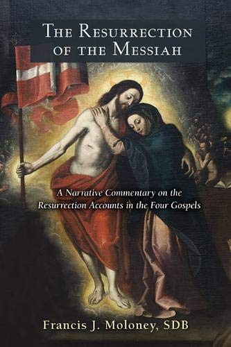 9780809148479: The Resurrection of the Messiah: A Narrative Commentary on the Resurrection Accounts in the Four Gospels