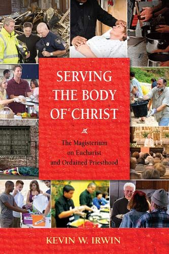 9780809148509: Serving the Body of Christ: The Magisterium on Eucharist and Ordained Priesthood