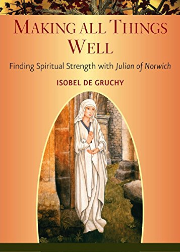 9780809148585: Making All Things Well: Finding Spiritual Strength with Julian of Norwich