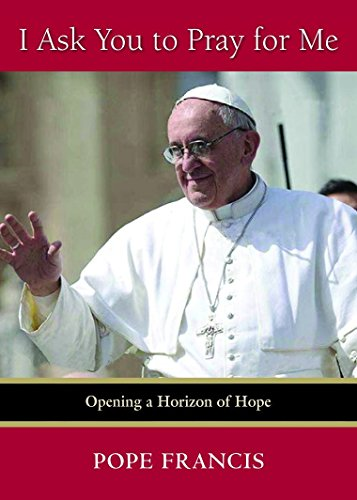 9780809148592: I Ask You to Pray for Me: Opening a Horizon of Hope
