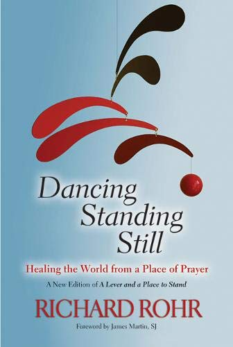 9780809148677: Dancing Standing Still: Healing the World from a Place of Prayer; A New Edition of A Lever and a Place to Stand