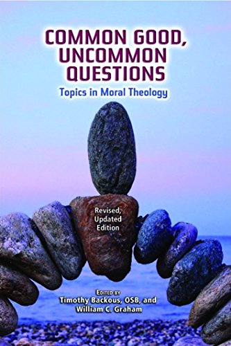 9780809148813: Common Good, Uncommon Questions: Topics in Moral Theology; Revised, Updated Edition