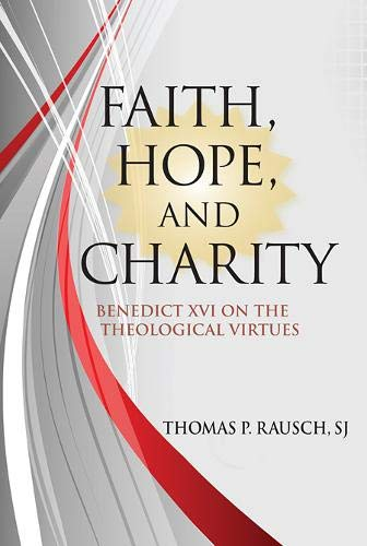 9780809149247: Faith, Hope, and Charity: Benedict XVI on the Theological Virtues