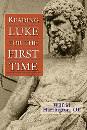 Reading Luke for the First Time: Wilfrid J. Harrington OP