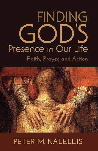 9780809149766: Finding God's Presence in Our Life: Faith, Prayer, and Action