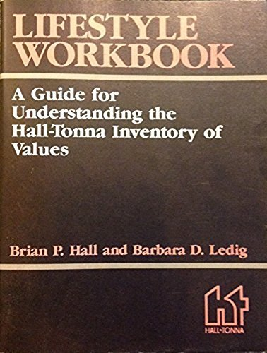 Lifestyle workbook: A guide for understanding the Hall-Tonna Inventory of Values (0809151898) by Hall, Brian P