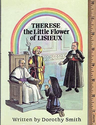 Therese: The Little Flower of Lisieux: Smith, Dorothy