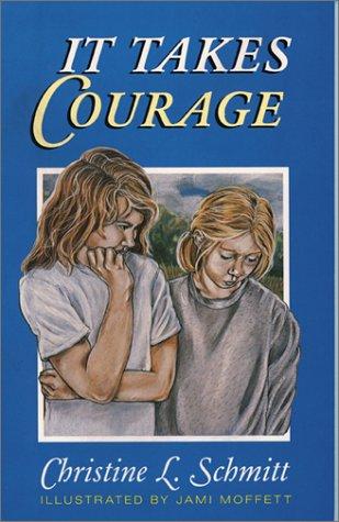 It Takes Courage: Christine L. Schmitt