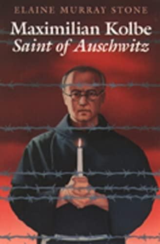 9780809166374: Maximilian Kolbe: Saint of Auschwitz