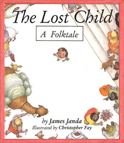 The Lost Child: A Folktale: J. Janda