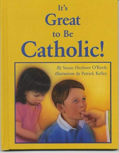 It's Great to Be Catholic! (0809166801) by Susan Heyboer O'Keefe