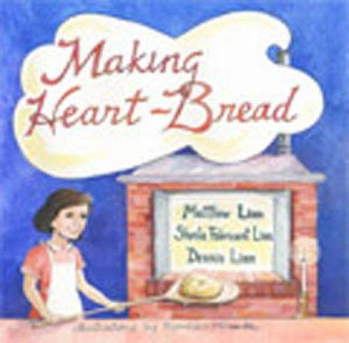 Making Heart-bread (0809167271) by Francisco de Miranda; Sheila Fabricant Linn; Dennis Linn