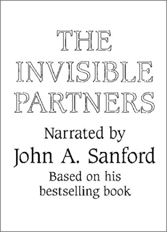Invisible Partners: How the Male and Female in Each of Us Affects Our Relationships/Audio Cassette (9780809178414) by John A. Sanford