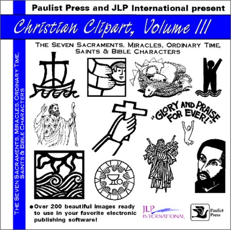 9780809182640: Christian Clipart: The Seven Sacraments, Miracles, Ordinary Time, Saints & Bible Characters: The Seven Sacraments, Miracles, Ordinary Time, Saints and Bible Characters v. 3