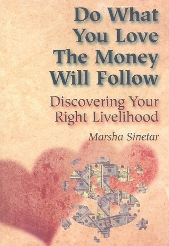 9780809183029: Do What You Love, the Money Will Follow: Discovering Your Right Livelihood