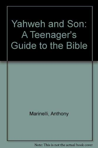 Yahweh and Son: A Teenager's Guide to: Marinelli, Anthony J.