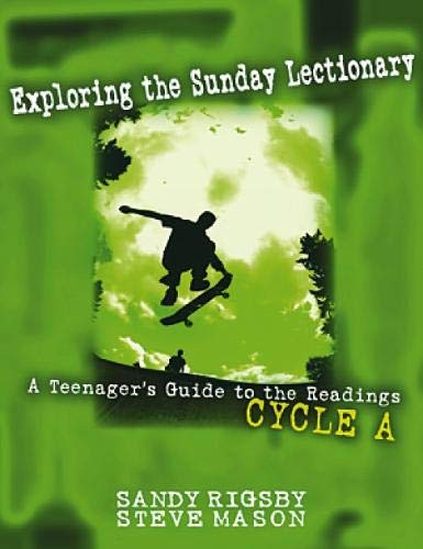 9780809195831: Exploring the Sunday Lectionary: A Teenager's Guide to the Readings - Cycle a