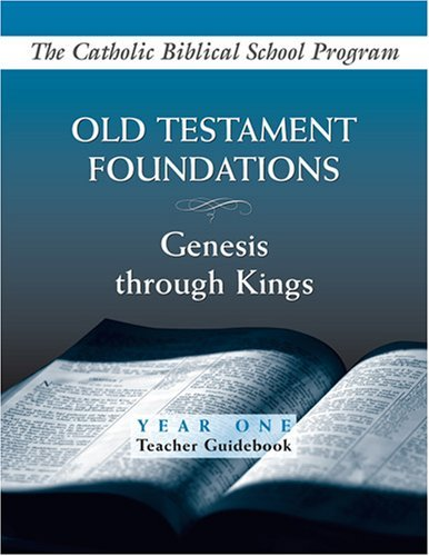 9780809195855: Old Testament Foundations: Genesis Through Kings: Year One: Teacher Guidebook (Catholic Biblical School Program)