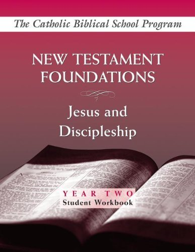 New Testament Foundations: Jesus and Discipleship (Year Two, Student Workbook): Brian Schmisek
