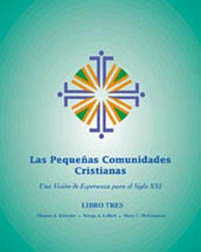 9780809196159: Las Pequeñas Comunidades Cristianas (Revisado y Actualizado) (Small Christian Communities [Revised and Updated]), Libro Tres: Una Visión de Esperanza para el Siglo XXI