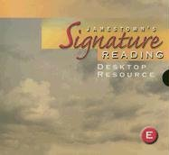 Jamestown's Signature Reading: Level E Desktop Resource: Glencoe/ McGraw-Hill -