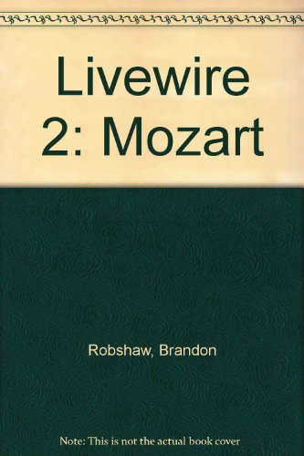 Livewire 2: Mozart (Livewire real lives): Robshaw, Brandon