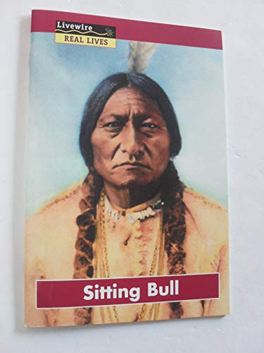 Sitting Bull (Livewire real lives) (9780809200948) by Sandra Woodcock