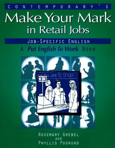 Making Your Mark in Retail Jobs (Put: Grebel, Rosemary, Pogrund,