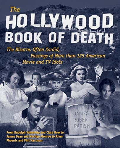 9780809222278: The Hollywood Book of Death: The Bizarre, Often Sordid, Passings of More than 125 American Movie and TV Idols